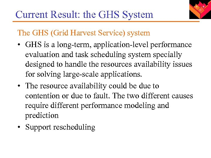 Current Result: the GHS System The GHS (Grid Harvest Service) system • GHS is