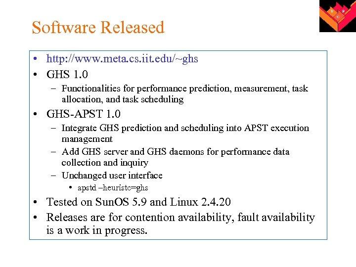 Software Released • http: //www. meta. cs. iit. edu/~ghs • GHS 1. 0 –