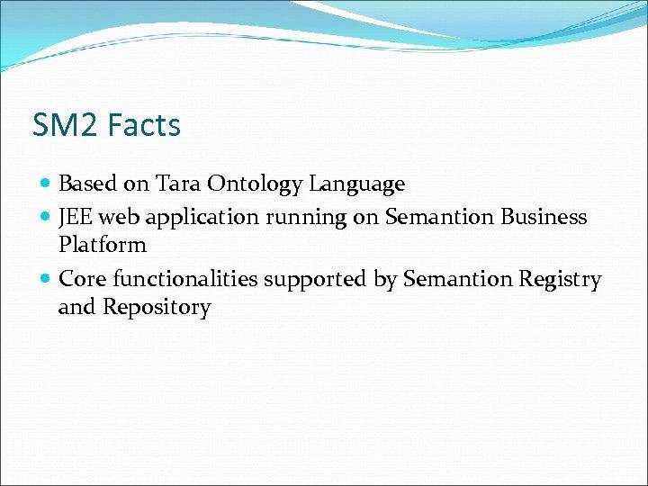 SM 2 Facts Based on Tara Ontology Language JEE web application running on Semantion