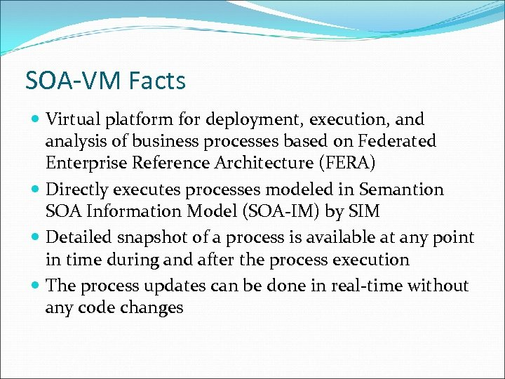 SOA-VM Facts Virtual platform for deployment, execution, and analysis of business processes based on