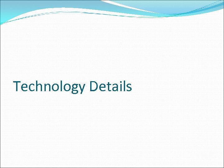 Technology Details