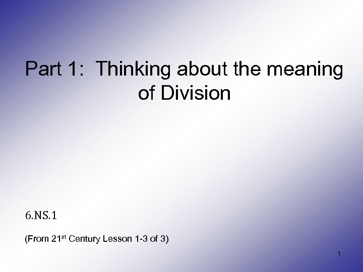 Part 1: Thinking about the meaning of Division 6. NS. 1 (From 21 st