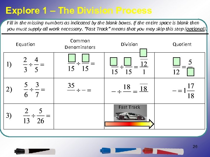 Explore 1 – The Division Process Fill in the missing numbers as indicated by