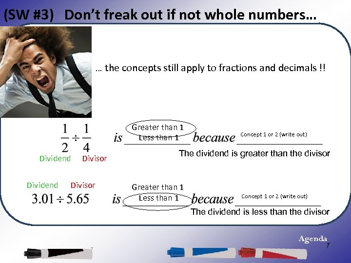 (SW #3) Don't freak out if not whole numbers… … the concepts still apply