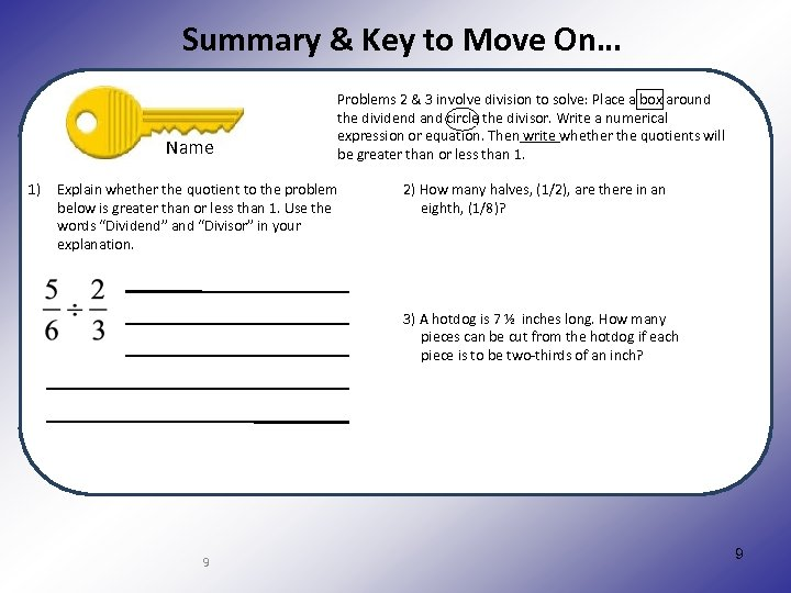 Summary & Key to Move On… Name 1) Problems 2 & 3 involve division