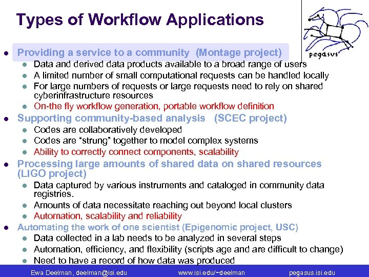 Types of Workflow Applications l Providing a service to a community (Montage project) l