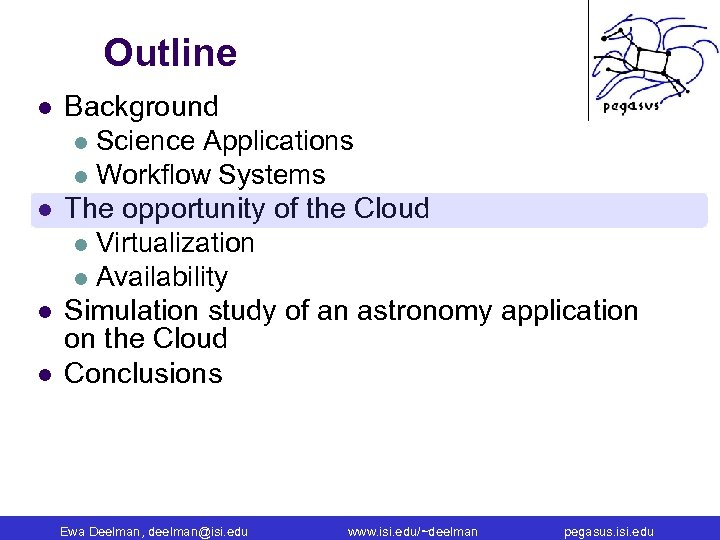 Outline l l Background l Science Applications l Workflow Systems The opportunity of the