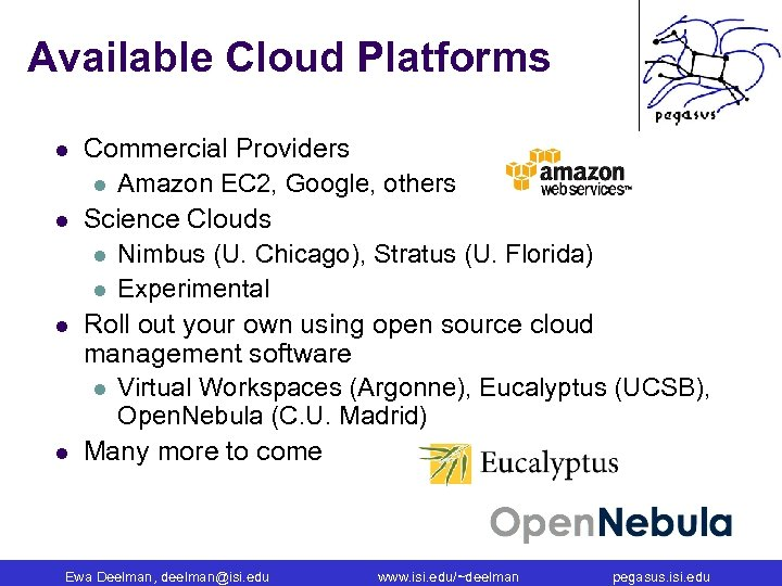 Available Cloud Platforms l l Commercial Providers l Amazon EC 2, Google, others Science
