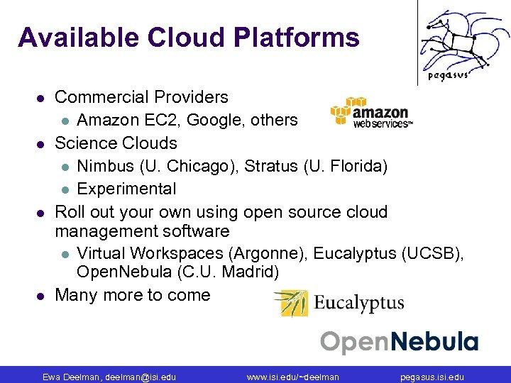 Available Cloud Platforms l l Commercial Providers l Amazon EC 2, Google, others Science