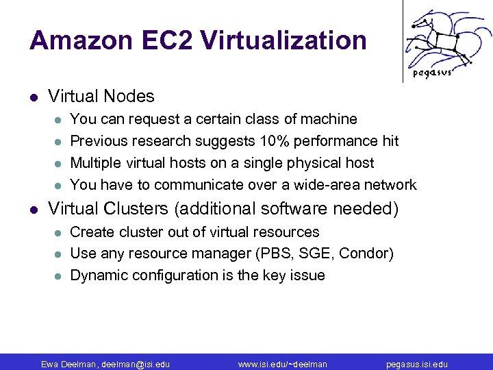 Amazon EC 2 Virtualization l Virtual Nodes l l l You can request a