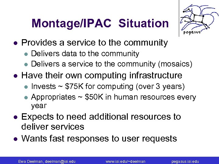 Montage/IPAC Situation l Provides a service to the community l l l Have their