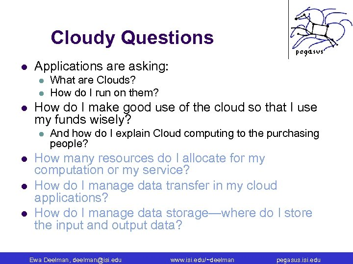 Cloudy Questions l Applications are asking: l l l How do I make good