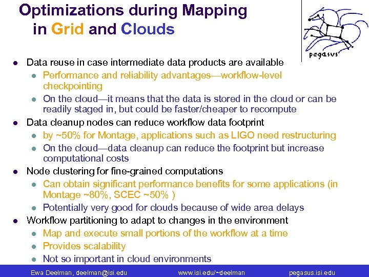 Optimizations during Mapping in Grid and Clouds l l Data reuse in case intermediate