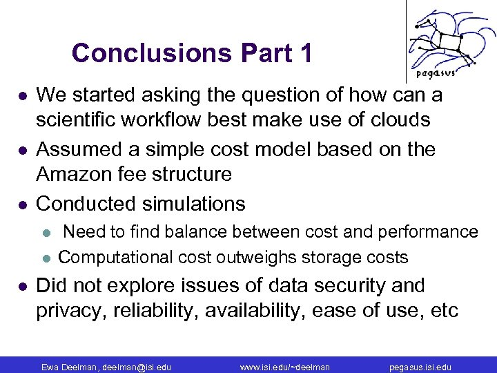 Conclusions Part 1 l l l We started asking the question of how can