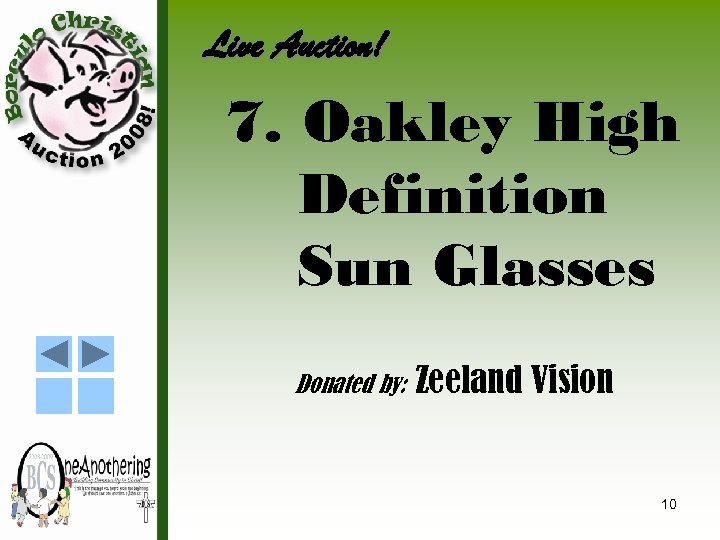Live Auction! 7. Oakley High Definition Sun Glasses Donated by: Zeeland Vision 10