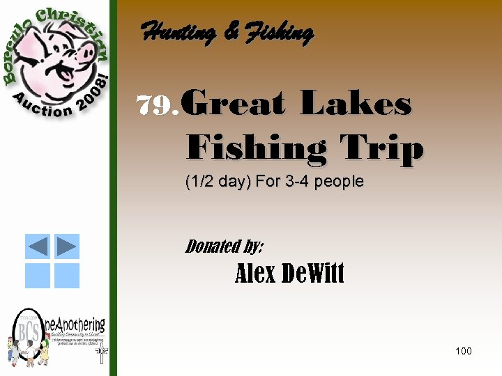 Hunting & Fishing 79. Great Lakes Fishing Trip (1/2 day) For 3 -4 people