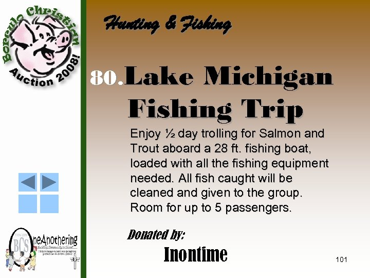 Hunting & Fishing 80. Lake Michigan Fishing Trip Enjoy ½ day trolling for Salmon