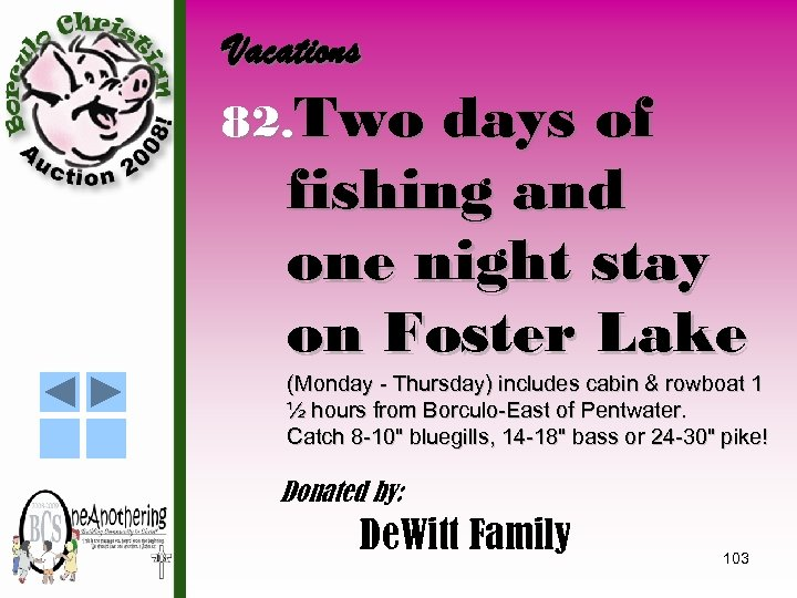 Vacations 82. Two days of fishing and one night stay on Foster Lake (Monday