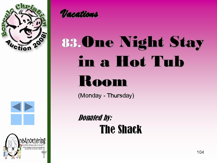 Vacations 83. One Night Stay in a Hot Tub Room (Monday - Thursday) Donated