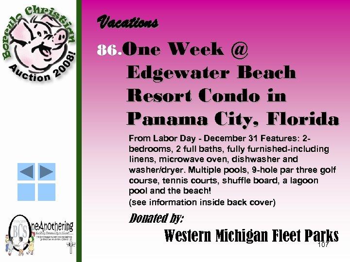 Vacations 86. One Week @ Edgewater Beach Resort Condo in Panama City, Florida From