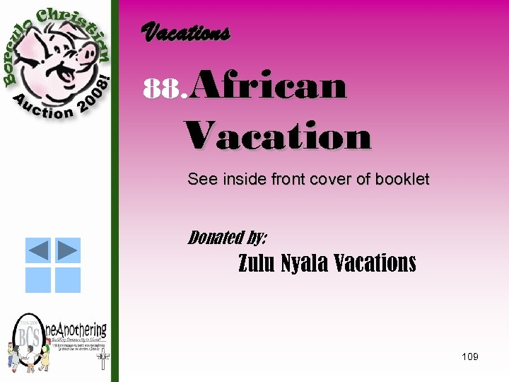 Vacations 88. African Vacation See inside front cover of booklet Donated by: Zulu Nyala