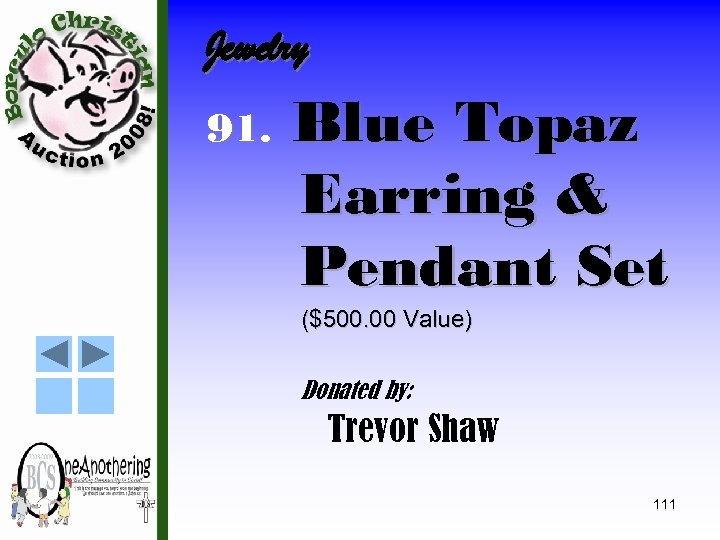 Jewelry 91. Blue Topaz Earring & Pendant Set ($500. 00 Value) Donated by: Trevor