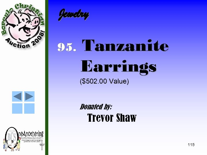 Jewelry 95. Tanzanite Earrings ($502. 00 Value) Donated by: Trevor Shaw 115