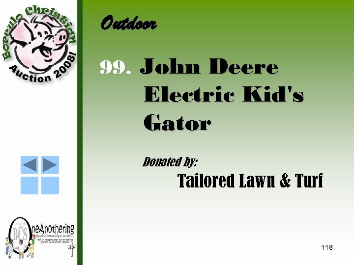 Outdoor 99. John Deere Electric Kid's Gator Donated by: Tailored Lawn & Turf 118
