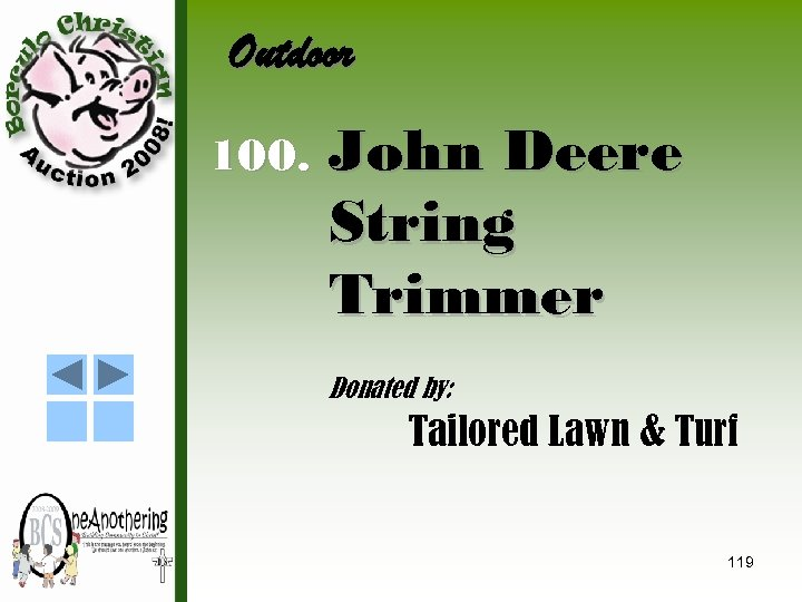 Outdoor 100. John Deere String Trimmer Donated by: Tailored Lawn & Turf 119