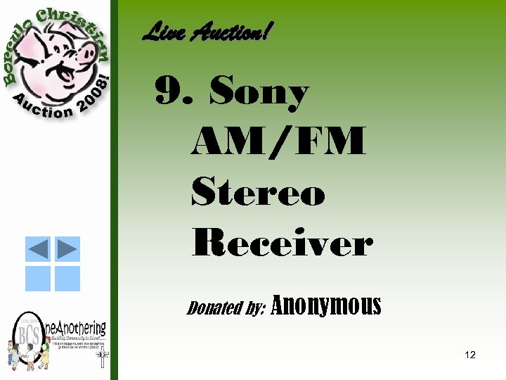 Live Auction! 9. Sony AM/FM Stereo Receiver Donated by: Anonymous 12