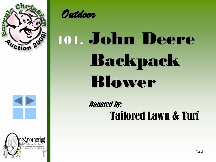 Outdoor 101. John Deere Backpack Blower Donated by: Tailored Lawn & Turf 120
