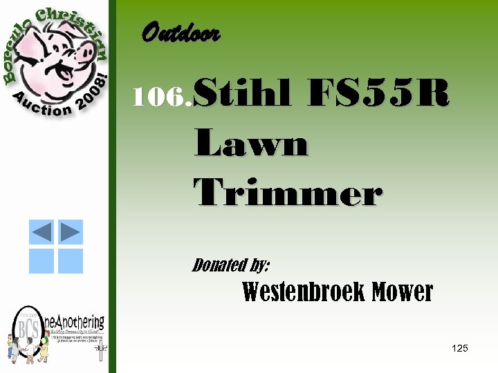 Outdoor 106. Stihl FS 55 R Lawn Trimmer Donated by: Westenbroek Mower 125