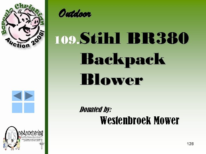 Outdoor 109. Stihl BR 380 Backpack Blower Donated by: Westenbroek Mower 128