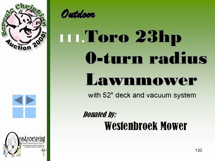 Outdoor 111. Toro 23 hp 0 -turn radius Lawnmower with 52