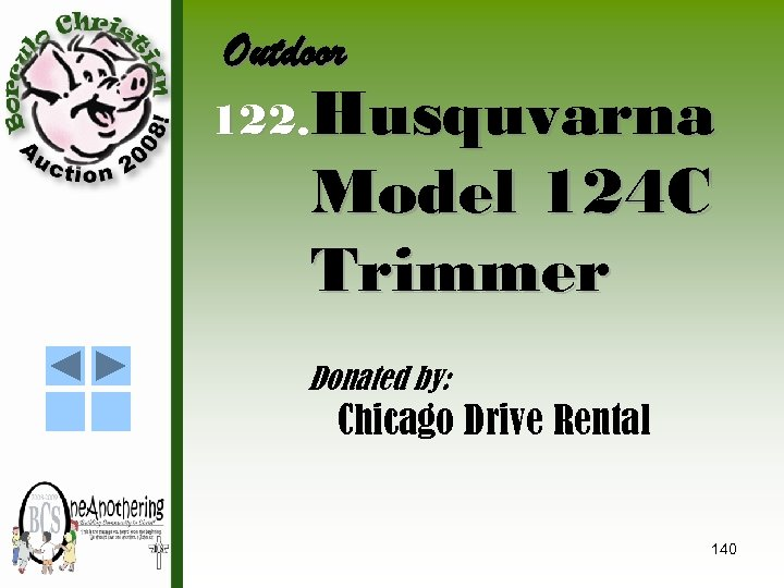 Outdoor 122. Husquvarna Model 124 C Trimmer Donated by: Chicago Drive Rental 140