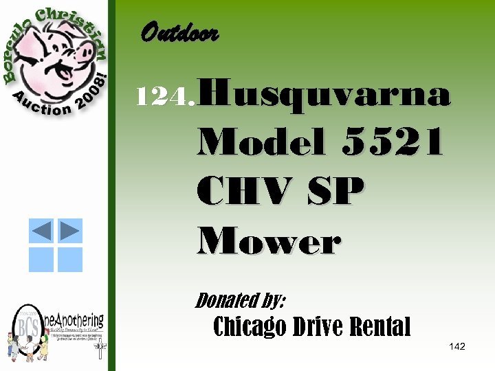 Outdoor 124. Husquvarna Model 5521 CHV SP Mower Donated by: Chicago Drive Rental 142