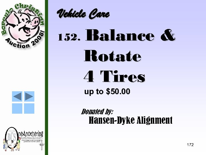 Vehicle Care 152. Balance & Rotate 4 Tires up to $50. 00 Donated by: