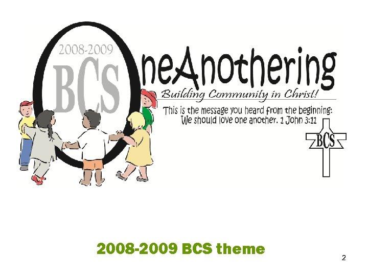 2008 -2009 BCS theme 2