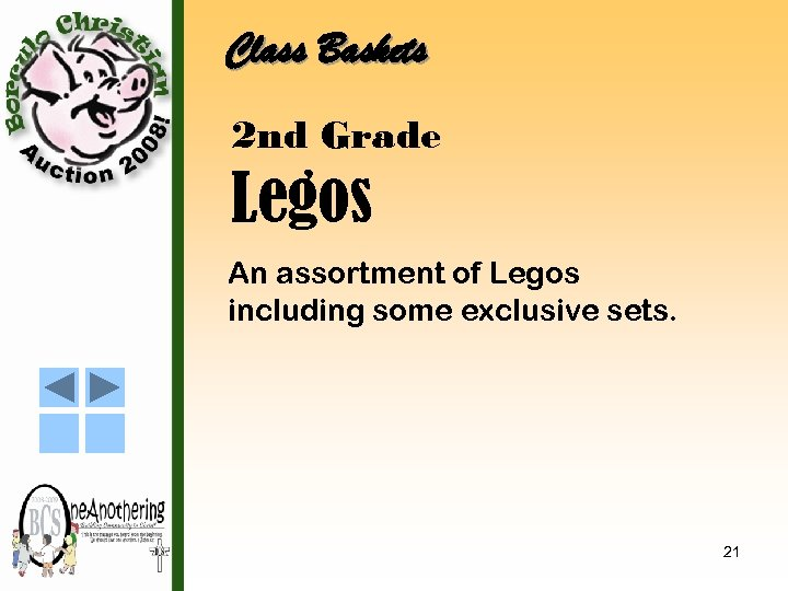 Class Baskets 2 nd Grade Legos An assortment of Legos including some exclusive sets.