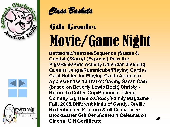 Class Baskets 6 th Grade: Movie/Game Night Battleship/Yahtzee/Sequence (States & Capitals)/Sorry! (Express) Pass the