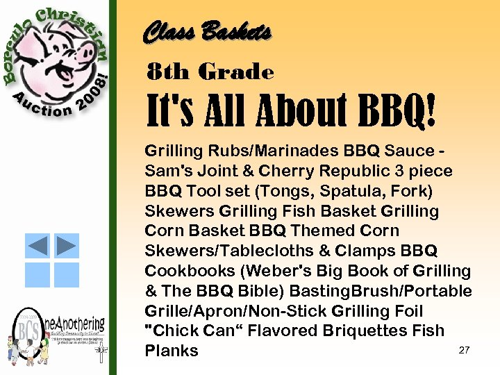 Class Baskets 8 th Grade It's All About BBQ! Grilling Rubs/Marinades BBQ Sauce Sam's