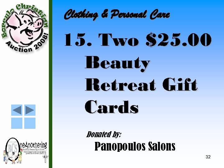 Clothing & Personal Care 15. Two $25. 00 Beauty Retreat Gift Cards Donated by: