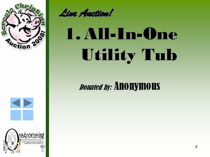 Live Auction! 1. All-In-One Utility Tub Donated by: Anonymous 4