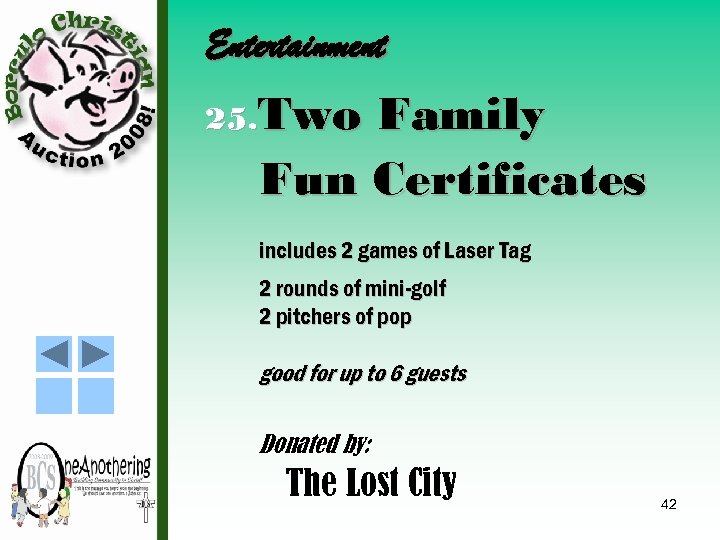 Entertainment 25. Two Family Fun Certificates includes 2 games of Laser Tag 2 rounds