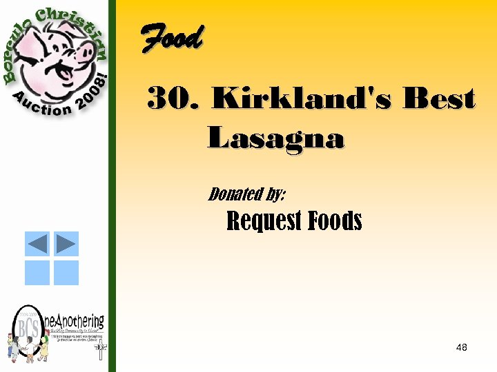 Food 30. Kirkland's Best Lasagna Donated by: Request Foods 48