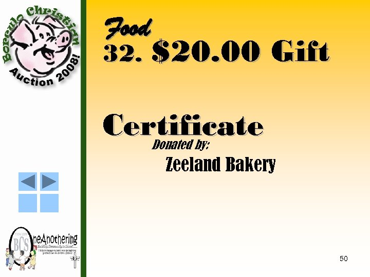 Food 32. $20. 00 Gift Certificate Donated by: Zeeland Bakery 50