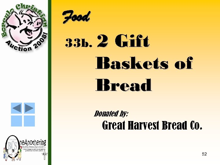 Food 33 b. 2 Gift Baskets of Bread Donated by: Great Harvest Bread Co.