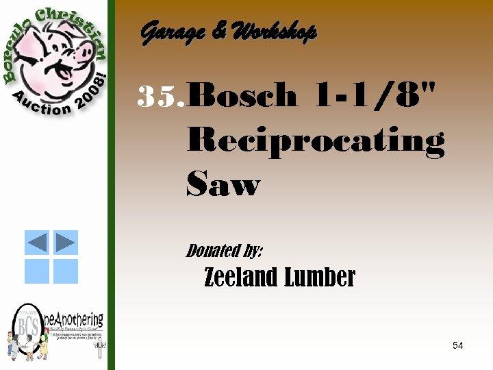 Garage & Workshop 35. Bosch 1 -1/8