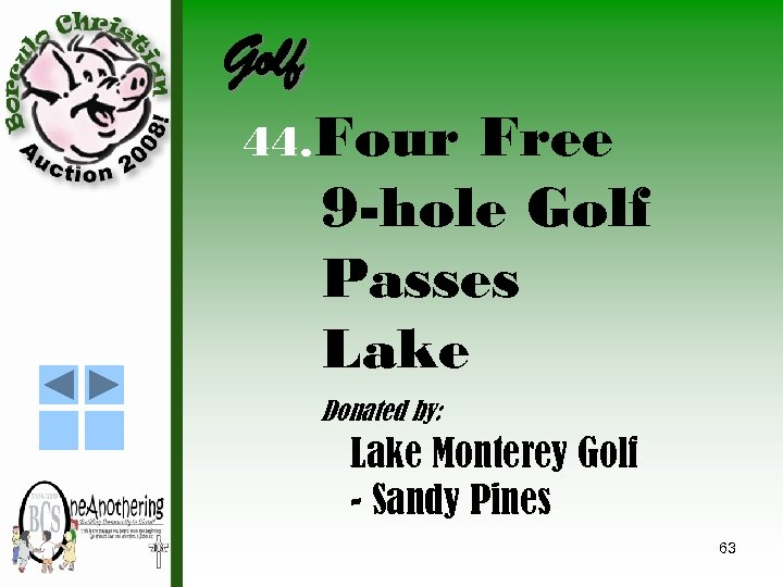 Golf 44. Four Free 9 -hole Golf Passes Lake Donated by: Lake Monterey Golf