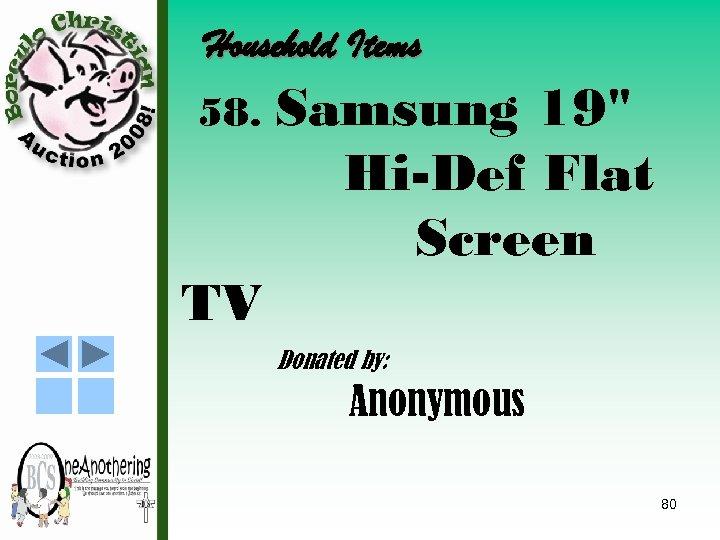 Household Items 58. Samsung 19